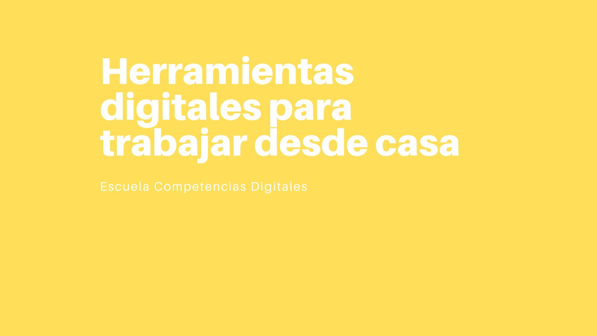 Herramientas digitales para trabajar desde casa