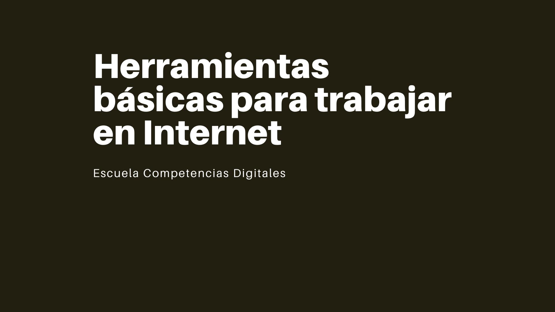 Herramientas básicas para trabajar en internet