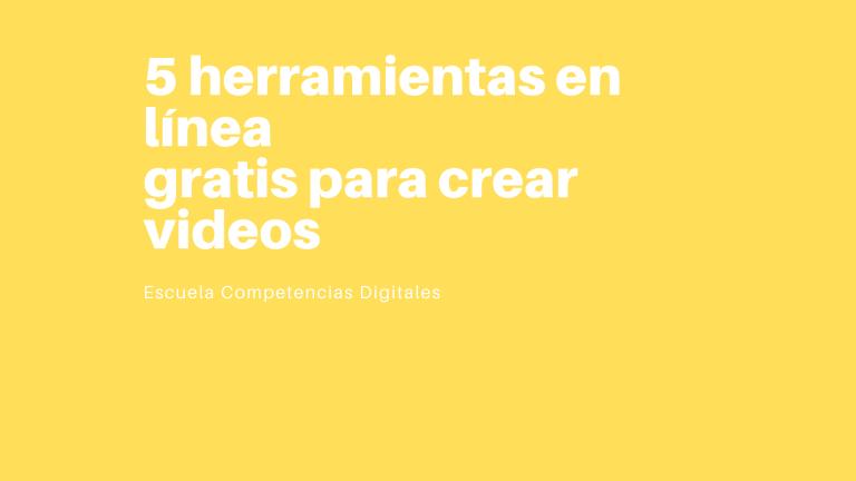 5 herramientas en línea gratis para crear videos