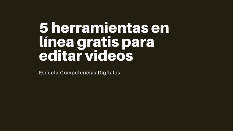 5 herramientas en línea gratis para editar videos
